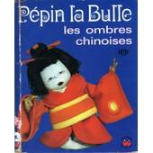 Pepin La Bulle - Les Ombres Chinoises de Lonati Stefano