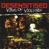 Virus Of Violence - Desensitised