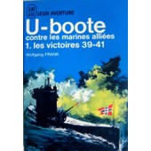 U-Boote Contre Les Marines Alliees - T 1 - Les Victoires 39-41 de wolfgang frank