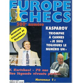 Europe Echecs N� 500 : Kasparov Triomphe � Cannes / Interview De Kasparov