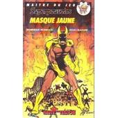 Superpouvoirs, Tome 2 : Masque Jaune de Headline (Doug) Monrocq (Dominique)