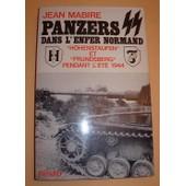 Panzers Ss Dans L'enfer Normand - Hohenstaufen Et Frundsberg Pendant L'�t� 1944 de Jean Mabire