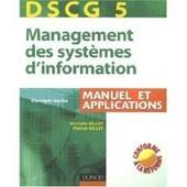 Management Des Syst�mes D'information, Dscg 5 - Manuel Et Applications de Mich�le Gillet