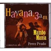 Mambo Mania-Havana 3 A.M. - Prado Perez