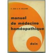 Manuel De M�decine Hom�opathique - Principes Et M�thodes, Mati�re M�dicale de roland zissu