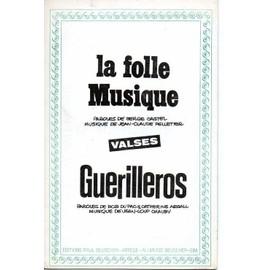 """2 valses """"La folle musique"""" & """"Guerilleros"""" Paroles de Serge Castel, Bob Dupac, Catherine Argall, Musiques de Jean Claude Pelletier et Jean LOup Chauby"""