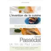 L'invention De La Cuisine - G�rald Pass�dat de Paul Lacoste