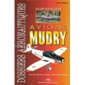 Les Avions Mudry - Du Cp 100 De 1966 Au Cap 232 De 1998 de Xavier Mass�