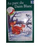 Les Animaux Du Bois De Quat'sous - Au Parc Du Daim Blanc de Collectif