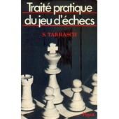 Traite Pratique Du Jeu D'echecs. -A L'usage Des Amateurs Et Des Sp�cialistes -Traduit De L'allemand Par R.Jouan de TARRASCH