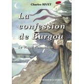 La Confession De Burgou - Le Vidocq Limousin de Rivet, Charles