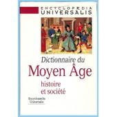 Dictionnaire Du Moyen Age. Histoire Et Societe