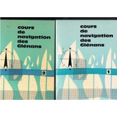 Cours De Navigation Des Gl�nans. Tomes 1 Et 2 Cours De Navigation Des Gl�nans. Tomes 1 Et 2 de COLLECTIF SOUS LA DIRECTION DE PHILIPPE HARLE POUR LE TOME 1
