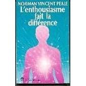 Enthousiasme Fait La Difference - L' de Peale Norman