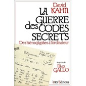 La Guerre Des Codes Secrets - Des Hi�roglyphes � L'ordinateur / Pr�face De Max Gallo de david kahn