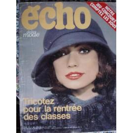 Echo De La Mode - Ao�t 1974 N� 33 : Tricotez Pour La Rentr�e Des Classes