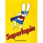Superlapin de stephanie blake