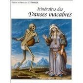 Itin�raires Des Danses Macabres de H�l�ne Utzinger