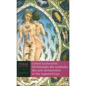 Dictionnaire Des Symboles, Des Arts Divinatoires Et Des Superstitions de gabriel lechevallier