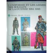 L'uniforme Et Les Armes Des Soldats De La Guerre De 1914-1918 de fred funcken