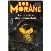 Bob Morane - Le Crat�re Des Immortels de henri vernes