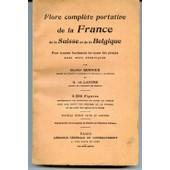 Flore Compl�te Portative De La France, De La Suisse Et De La Belgique. Pour Trouver Facilement Les Noms Des Plantes Sans Mots Techniques de gaston bonnier