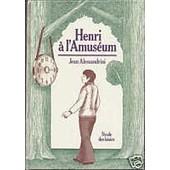 Henri � L'amus�um de Jean Alessandrini