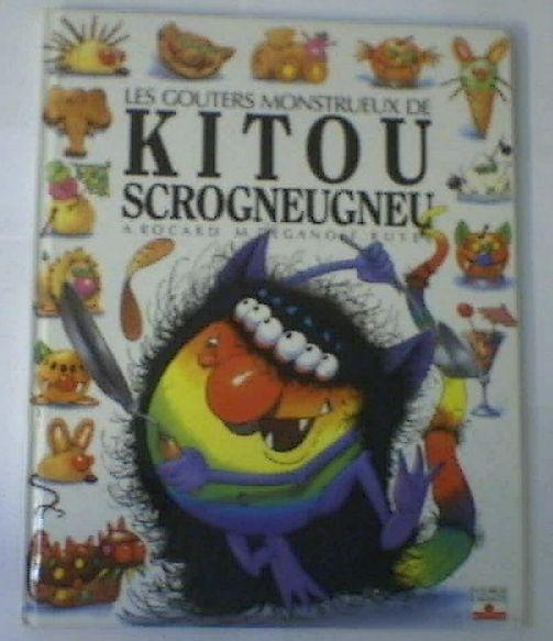 Les gouters monstrueux de kitou scrogneugneu