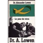 La Peur De Vivre de alexander lowen
