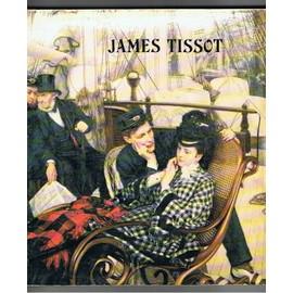 James Tissot - 1836-1902 - Barbican Art Gallery - Londres - 15/11/1984-20/01/1985 - Whitworth Art Gallery - Manchester - 01/02/1985-16/03/1985 - Musee Du Petit Palais - Paris - ...