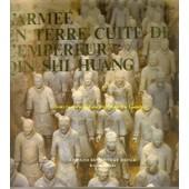 L'armee En Terre Cuite De L'empereur Qin Shi Huang de Tianchou Fu
