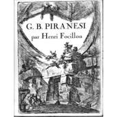 Giovanni-Battista Piranesi - Nouvelle �dition de henri focillon