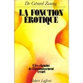 La Fonction Erotique Tome 1 Les Chemins De L Epanouissement Sexuel de g�rard zwang