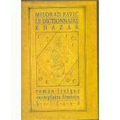 Le Dictionnaire Khazar - Roman-Lexique En 100000 Mots, Exemplaire F�minin de Milorad Pavic
