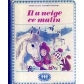 Il A Neig� Ce Matin - Illustrations E. Ivanovsky de Jeanne, Sophie