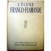 L'ecole Franco-Flamande - Xiv-Xv�me Si�cles de germain bazin