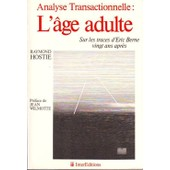 L'�ge Adulte - Analyse Transactionnelle de raymond hostie