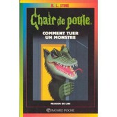 Chair De Poule N? 34 Comment Tuer Un Monstre de r.l. stine