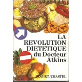 La R�volution Di�t�tique Du Docteur Atkins de Robert C Atkins