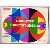 L'�ducation Perceptivo-Motrice - Cahier D'exercices 1 de Leclercq, Huguette