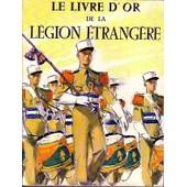 Le Livre D'or De La Legion Etrangere, 1831-1976 de Brunon, Jean