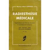 Radiesthesie Medicale, Applications De L'art Du Sourcier � La M�decine Humaine, Prix Vauchez (1935) de Docteur Leprince Albert