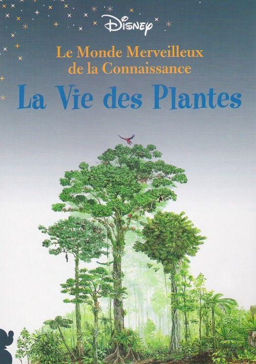 La vie des plantes (Le monde merveilleux de la connaissance)