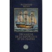 Les Marins De La Republique Et De L'empire de PEZAN Raymond