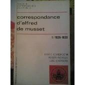 Correspondance / D'alfred De Musset Tome 1 - 1826-1839 de Alfred De Musset