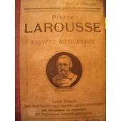 Pierre Larousse Nouveau Dictionnaire 1224 Pages 500 Portraits 24 Cartes 2000 Gravures 1907 de larousse, pierre