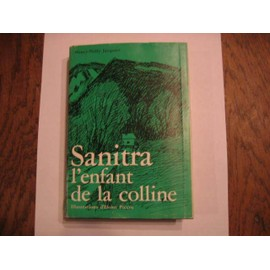 Nancy Nelly Jacquier Illustrations D'henri Piccot N� 0 : Sanitra L'enfant De La Colline
