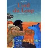 L'oeil Du Loup - Le Cyclope De La Mer de Ho�l Caouissin