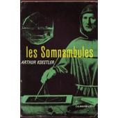 Les Somnambules - Essai Sur L�Histoire Des Conceptions De L�Univers. Traduit De L�Anglais Par Georges Fradier de arthur koestler