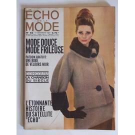 �cho De La Mode N� 46 17 Novembre 1963 N� 46 : L'�tonnante Histoire Du Satellite Echo.Le Mont Athos.Toute La Mode Pour Toutes.Mode Douce Mode Frileuse
